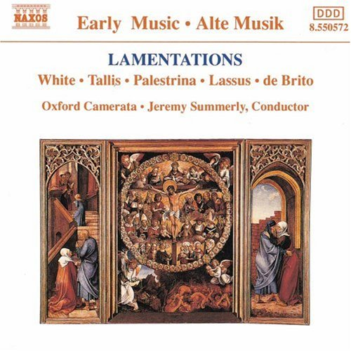 Lamentations de Brito Thomas Tallis Giovanni Pierluigi da Palestrina Robert White Jeremy Summerly Oxford Camerata Naxos Classical Classical Music