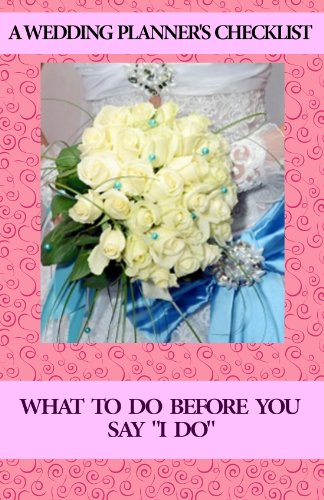 Before You Say I Do: A Wedding Planning Checklist
