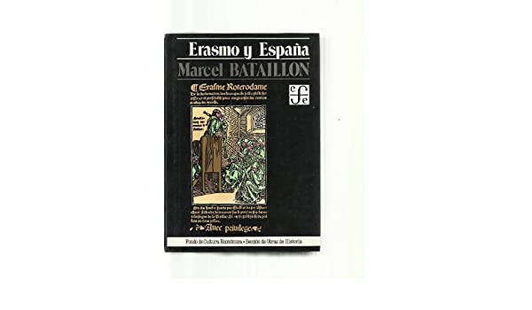 Erasmo y España: Amazon.es: Bataillon, Marcel: Libros
