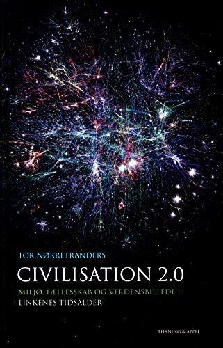 Civilisation 2.0 : miljø, fællesskab og verdensbillede i linkenes tidsalder