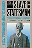 img - for From Slave to Statesman: The Legacy of Joshua Houston, Servant to Sam Houston book / textbook / text book