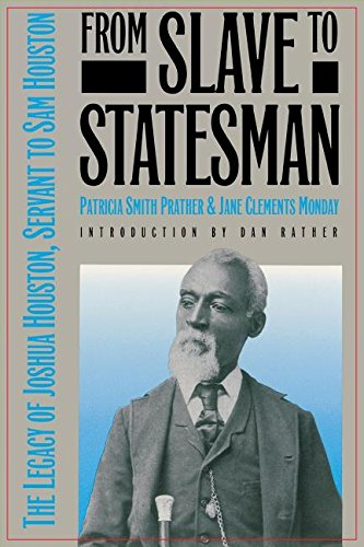 Book cover from From Slave to Statesman: The Legacy of Joshua Houston, Servant to Sam Houston by Patricia Smith Prather