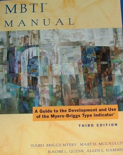 MBTI Manual: A Guide to the Development and Use of the Myers-Briggs Type Indicator, 3rd Edition