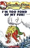 I'm Too Fond of My Fur! (Geronimo Stilton #4)
