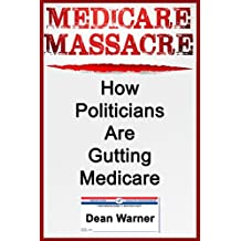 Medicare Massacre: How Politicians Are Gutting Medicare