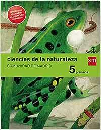 Ciencias de la naturaleza. 5 Primaria. Savia. Madrid LOMCE