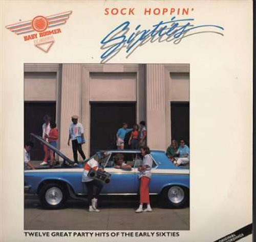 Price comparison product image Sock Hoppin' Sixties - Baby Boomer Classics / Dion,  Shirells,  Shangri-Las / Freddy Cannon and Many More