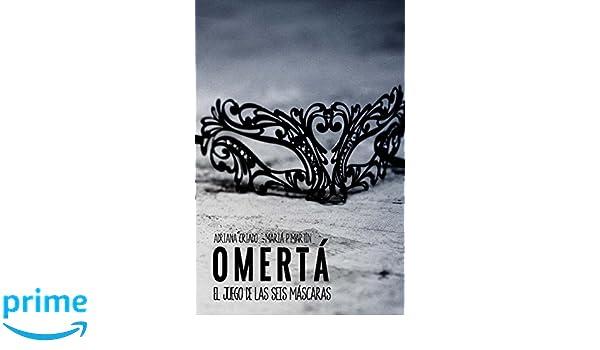 Omertá (El juego de las seis máscaras) (Volume 1) (Spanish Edition): Adriana Criado, María Pascual Martín: 9781523985944: Amazon.com: Books