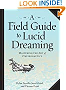 #9: A Field Guide to Lucid Dreaming: Mastering the Art of Oneironautics