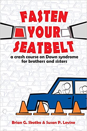 Fasten Your Seatbelt: A Crash Course on Down Syndrome for Brothers