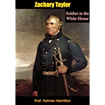Zachary Taylor: Soldier in the White House