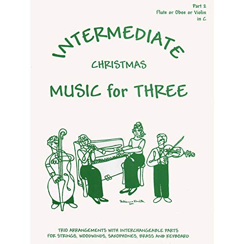 Music for Three, Christmas Part 2 for Violin, Oboe, or Flute (Fiddle And Flute The River)