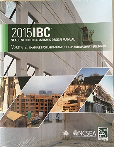 2015 IBC SEAOC Structural/Seismic Design Manual Volume 2: Examples for Light-Frame, Tilt-Up and Masonry Buildings