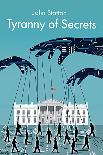 Tyranny of Secrets by [Statton, John]