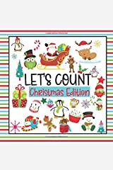 Let's Count Christmas Edition: A Counting Kids Book | Xmas Fun & Interactive Picture Book for Preschoolers & Toddlers to Learn to Count Paperback
