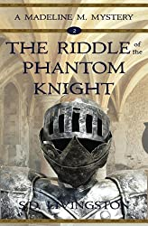 The Riddle of the Phantom Knight (Madeline Mysteries Book 2)