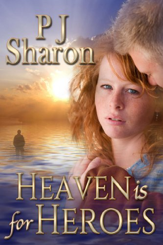 Book: Heaven Is For Heroes by PJ Sharon