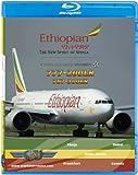 Ethiopian Airlines Boeing 777-200LR & 767-300ER [Blu-ray]