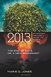 2013: The End of Days or a New Beginning? Envisioning the World After the Events of 2012