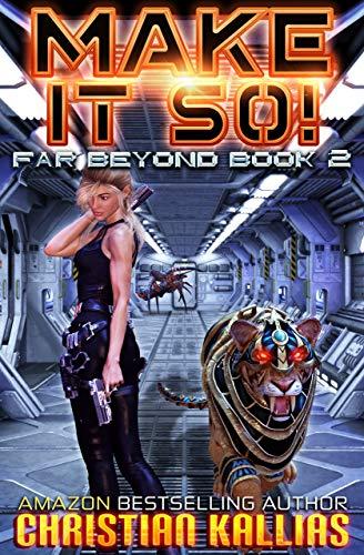 Make it So!: A Space Opera Adventure (Far Beyond Book 2)