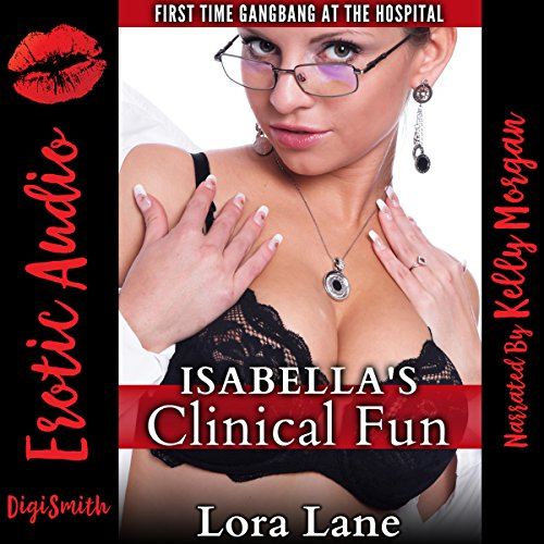 Isabella's Clinical Fun: First Time Gangbang at the Hospital