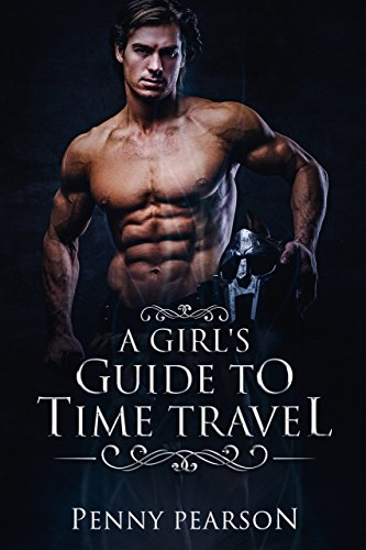 A Girl's Guide to Time Travel by [Pearson, Penny]
