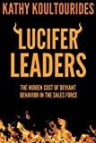 Lucifer Leaders: The Hidden Cost of Deviant Behavior in the Sales Force