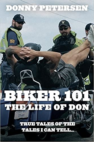 Part I of III Biker 101 The Trilogy The Life Of Don