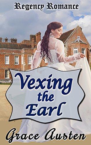 Vexing the Earl: Regency Romance