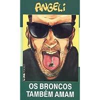 Os Broncos Também Amam - Coleção L&PM Pocket