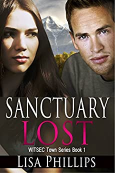 Sanctuary Lost (WITSEC Town Series Book 1) by [Phillips, Lisa]