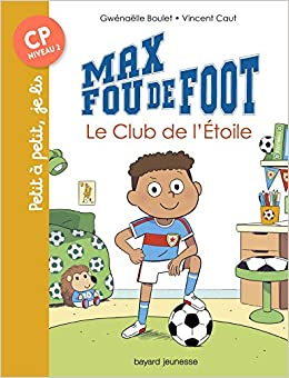 Max Fou De Foot Le Club De L Etoile 9782747094849 Amazon