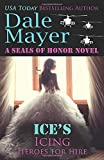 Ice's Icing: A SEALs of Honor World Novel