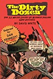 The Dirty Dozen: The 12 Major Causes Of Business Failure (And Success) (Tribal Ideas) by Mr David C White (2014-01-12)