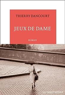 Jeux de dame, Dancourt, Thierry