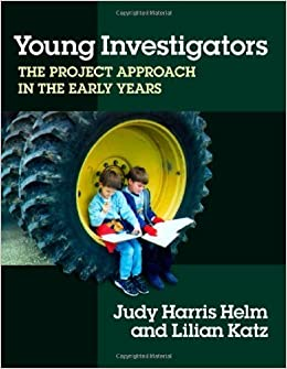 Young Investigators: The Project Approach in the Early Years (Early Childhood Education Series) by Judy Harris Helm (2000-11-01)