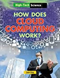 img - for How Does Cloud Computing Work? (High-Tech Science) book / textbook / text book