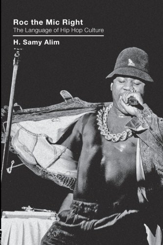 Alim Collection - Roc the Mic Right: The Language of Hip Hop Culture