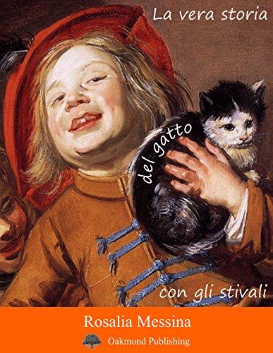 La vera storia del gatto con gli stivali: Racconto fiabesco (Racconti Oakmond Vol. 26) (Italian Edition)