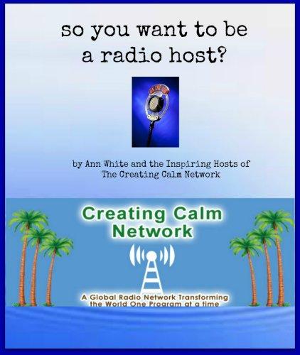 So You Want to Be a Radio Host por Ann White