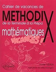 Methodix de la Terminale à la Prépa mathématiques