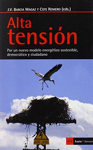 Descargar Libro Alta Tensión. Por Un Nuevo Modelo Energético Sostenible, Democrático Y Ciudadano José Vicente Barcia Magaz