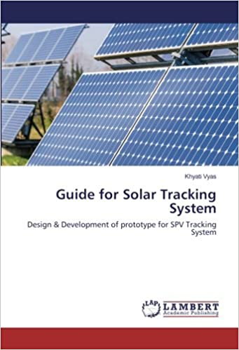 9e648ed0fbe Guide for Solar Tracking System: Design & Development of prototype for SPV  Tracking System Paperback – August 21, 2017