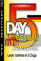 """Take Your """"5-Day German Language Challenge""""Learn German In 5 DaysWhy are you reading this? Because:- You want to speak the secret gem language of the United States.- You want to expand your professional network and reach in Europe.- You want ..."""