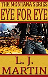 Eye For Eye: An Action Adventure Western Novella (The Montana Series)