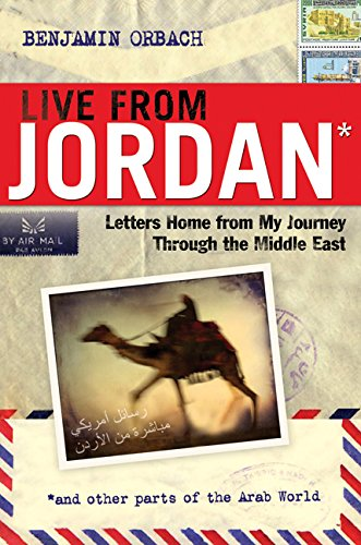 Live From Jordan: Letters Home From My Journey Through the Middle East (Agency/Distributed)