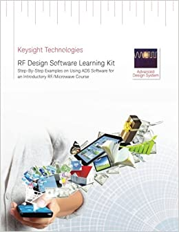 RF Design Software Learning Kit: Step-By-Step Examples on Using ADS