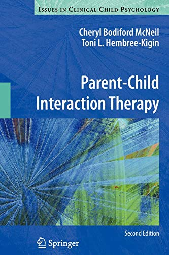 Parent-Child Interaction Therapy (Issues in Clinical Child Psychology) (Child Parent Relationship Therapy Cprt Treatment Manual)