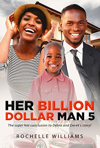 Search : Her Billion Dollar Man 5: An African American Music Romance (Debra and Derek)