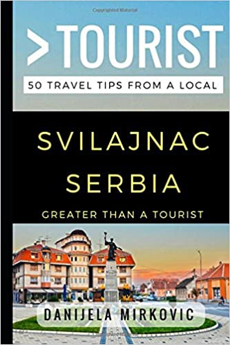 Greater Than a Tourist – Svilajnac Serbia: 50 Travel Tips from a Local